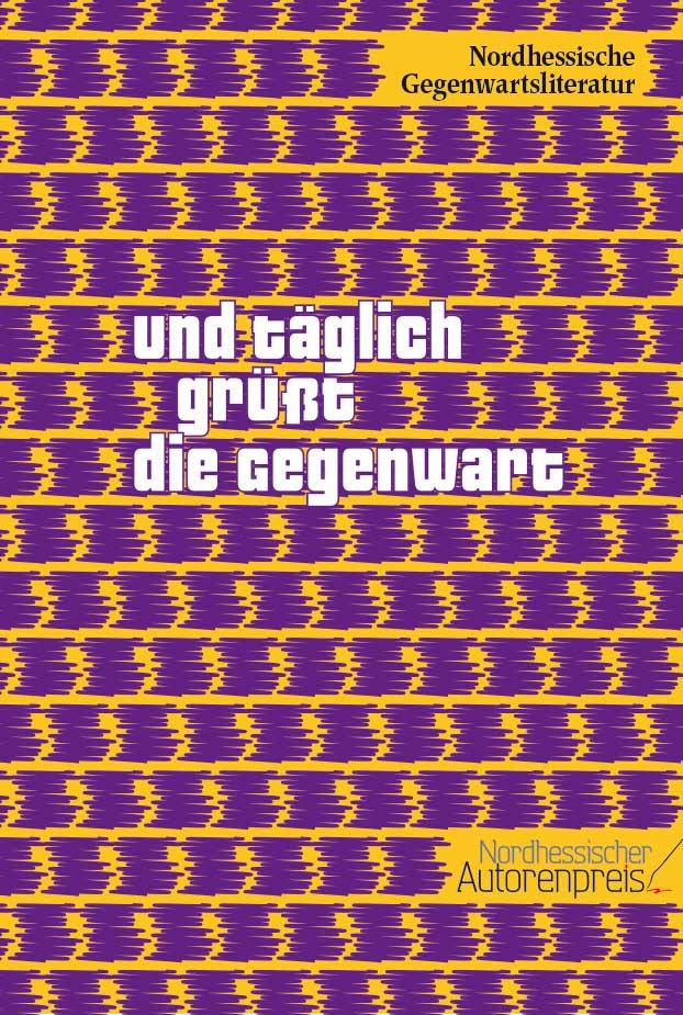 """Cover der Anthologie """"Und täglich grüßt die Gegenwart"""""""
